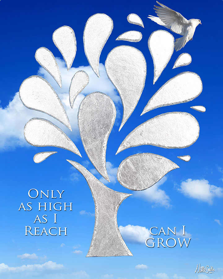 Only as High as I Reach Can I GROW by Nikki Smith